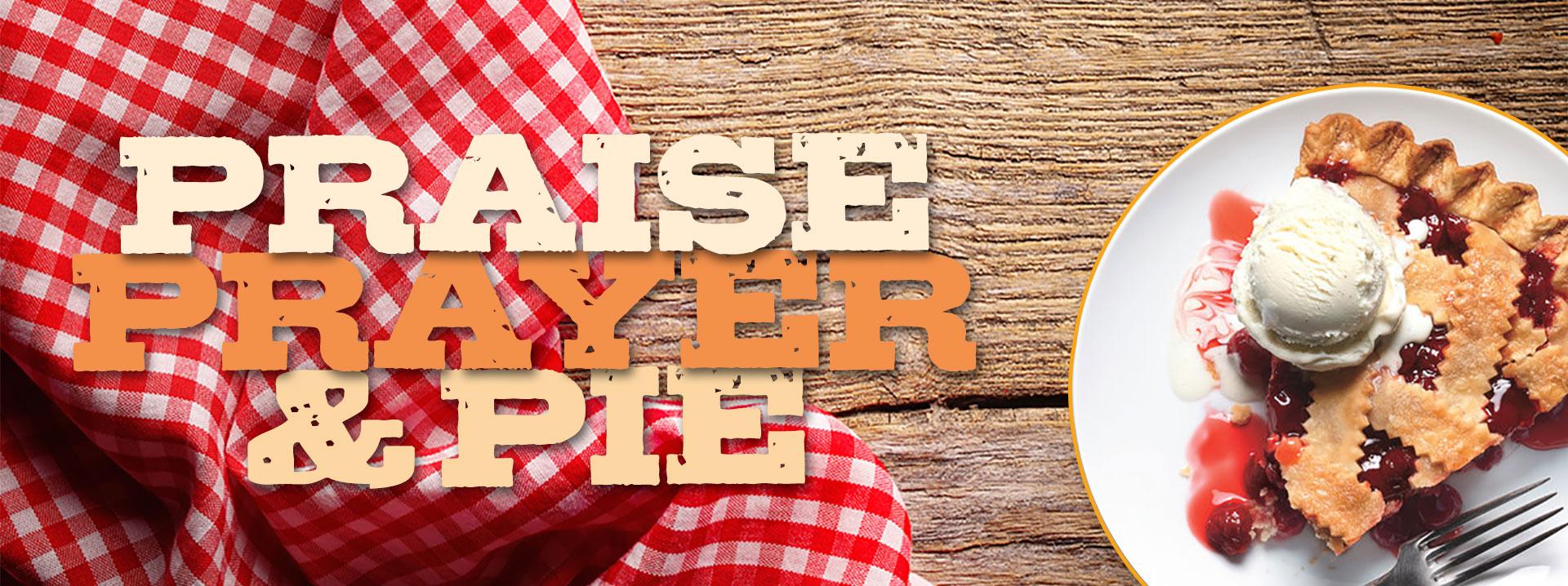 Praise Prayer and Pie