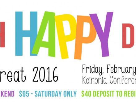 Oh Happy Day Womens Retreat 2016