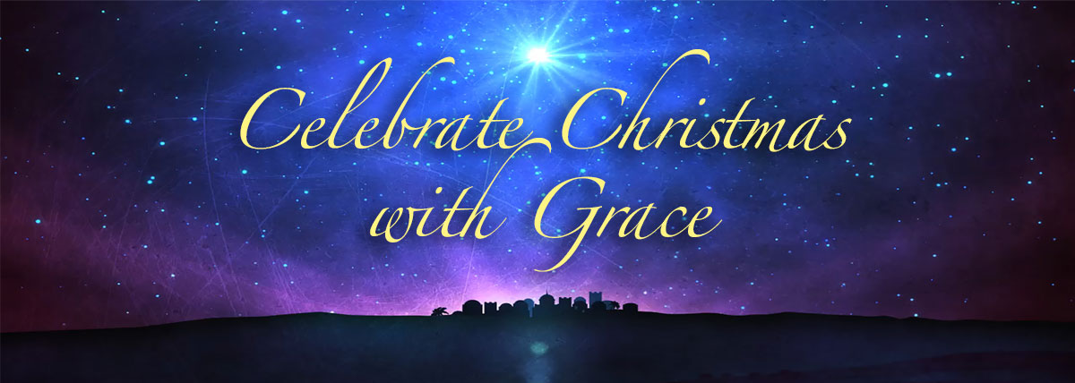 Christmas Grace.Grace Bible Church Of Hollister Celebrate Christmas With
