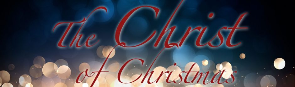 The Christ of Christmas